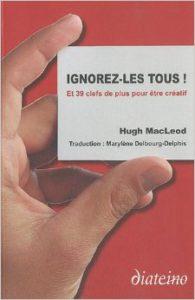 Ignorez-les tous : Hugh MacLeod